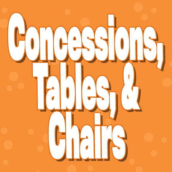 Concessions, Tables & Chairs