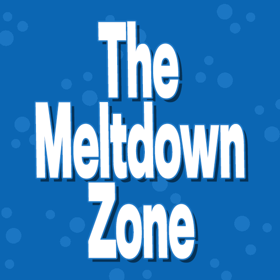 The Meltdown Zone