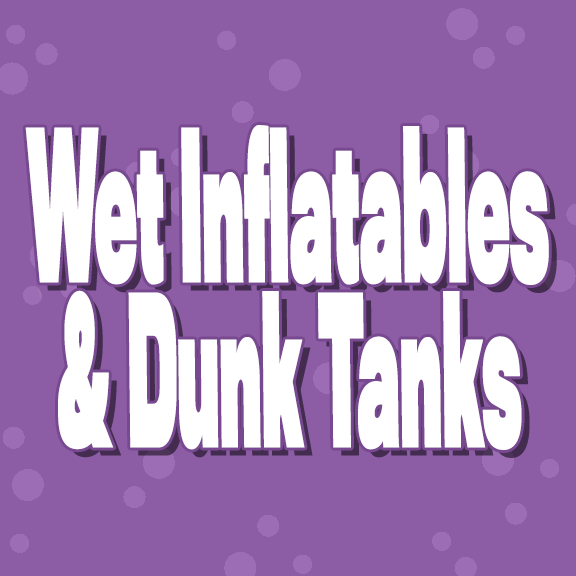 Wet Inflatables & Dunk Tanks